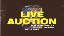 GCV Youth Live Auction on May 3rd. Sign up to Donate a service or package.